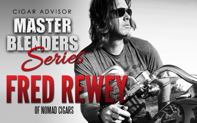 Master Blenders Series: Fred Rewey of Nomad Cigars