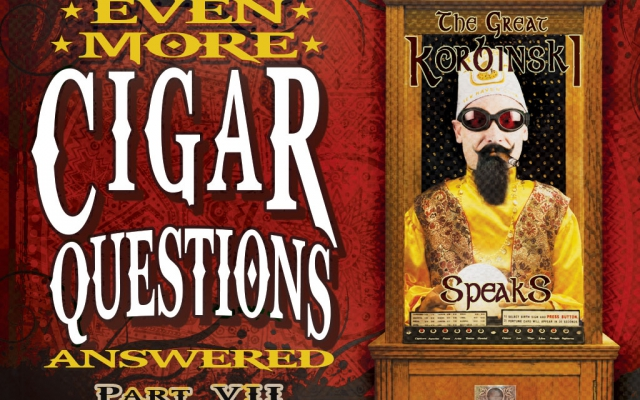 Yet Even More Cigar Questions: Answered (Part VII)