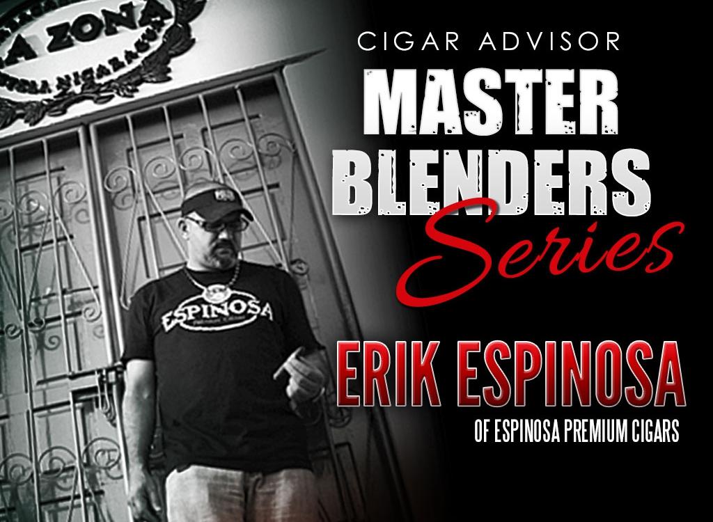 Master Blenders Series: Erik Espinosa of Espinosa Cigars