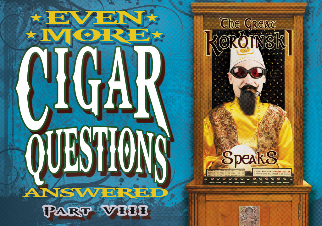 Your Cigar Questions: Answered (Part VIII)