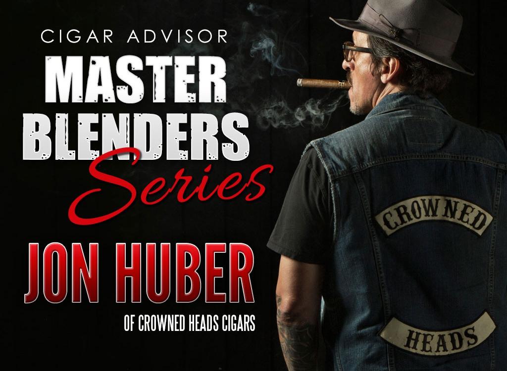 Master Blenders Series: Jon Huber of Crowned Heads Cigars