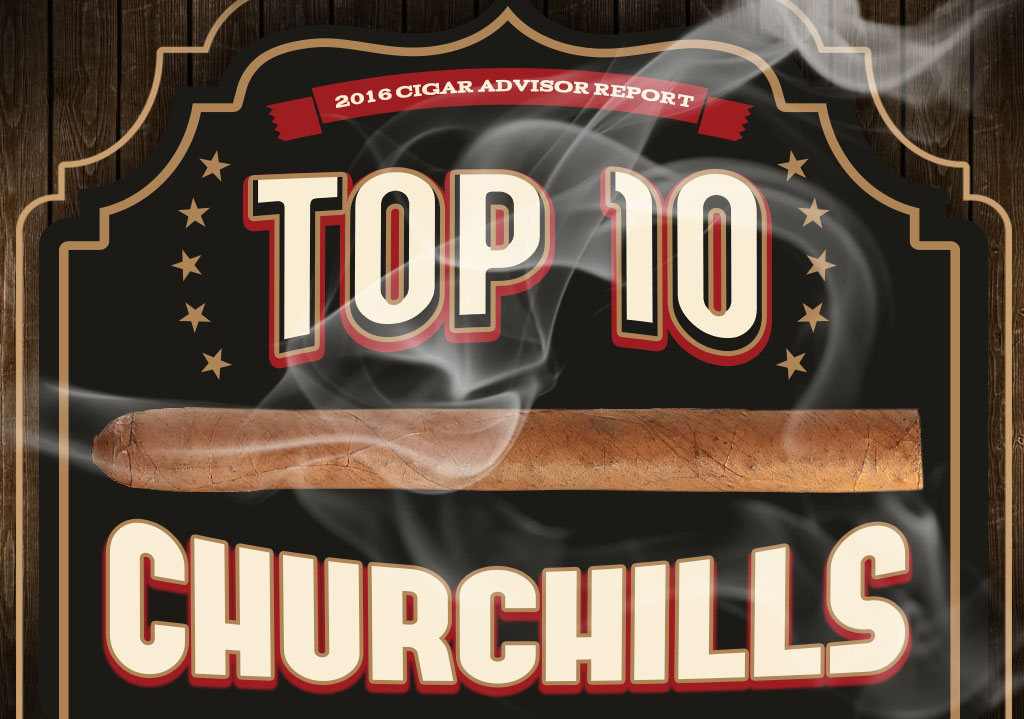2016 CA Report: Top 10 Churchill Cigars
