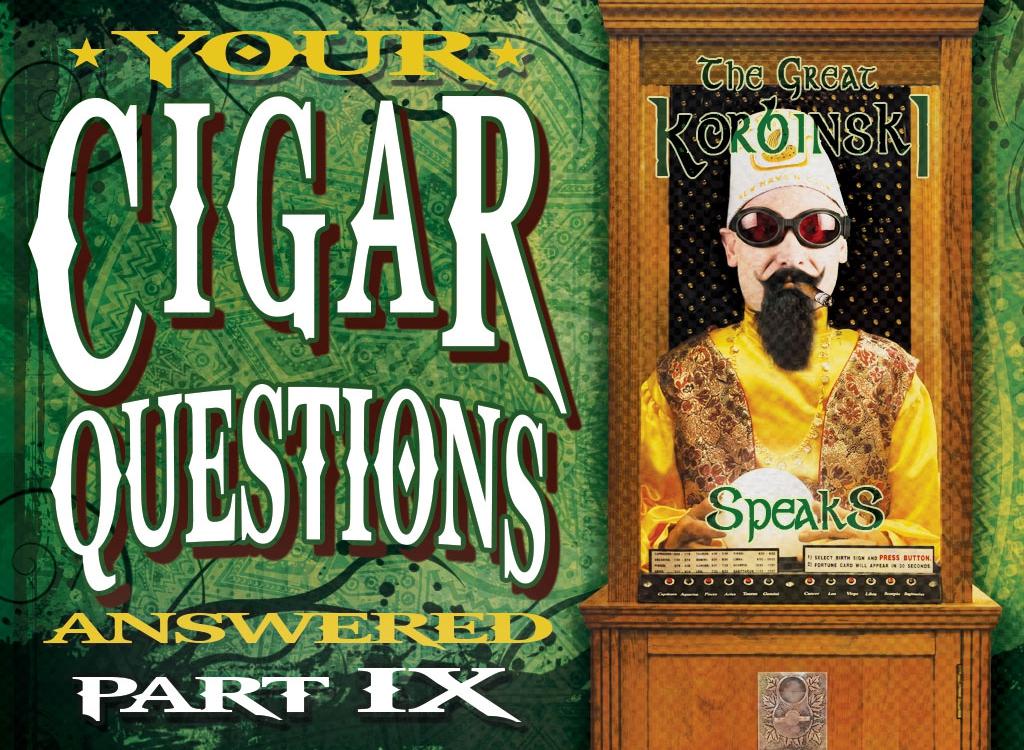Still More Cigar Questions: Answered (Part IX)