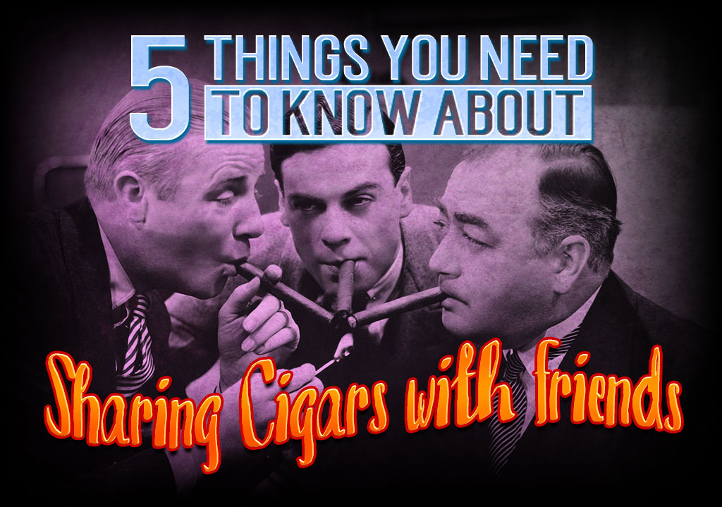 tips for sharing cigars with friends