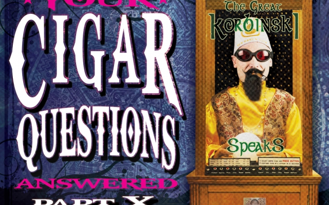 More Cigar Questions: Answered (Pt. X)
