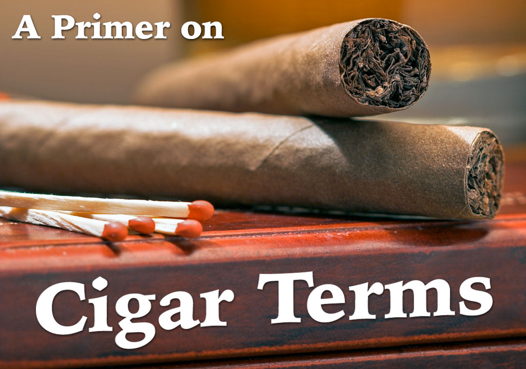 terms a rookie cigar smoker should know