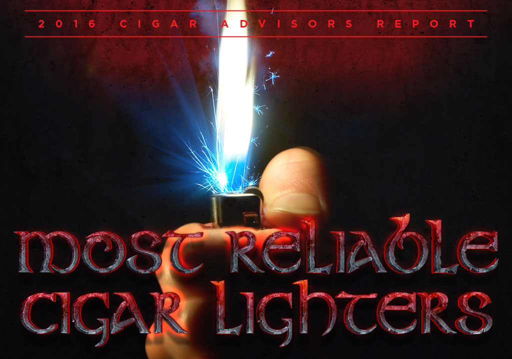 2016 CA Report: 5 Most Reliable Cigar Lighters