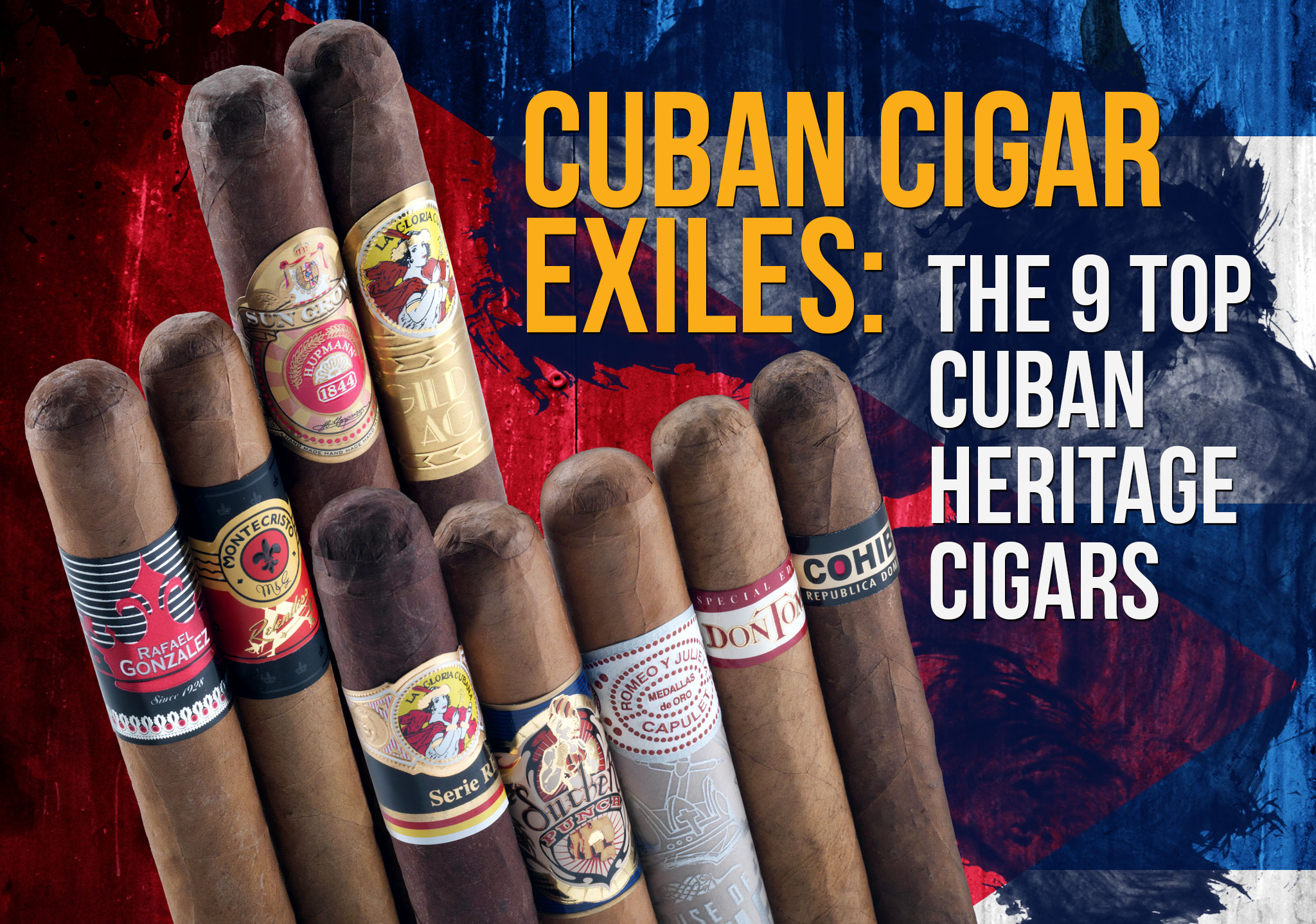 Cuban Cigar Exiles: the 9 Top Cuban Heritage Cigars