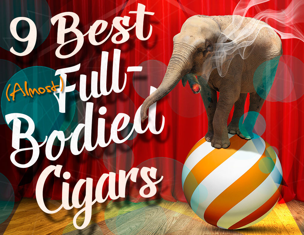 2016 CA Report: Best (Almost) Full Bodied Cigars