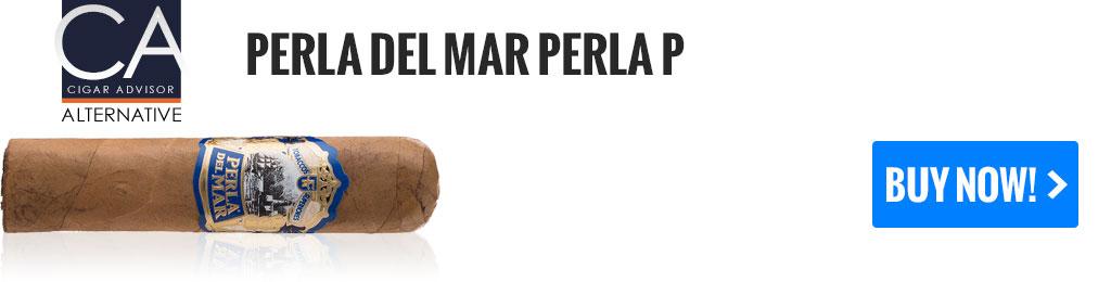 top 25 cigars alternatives perla del mar perla p cigars