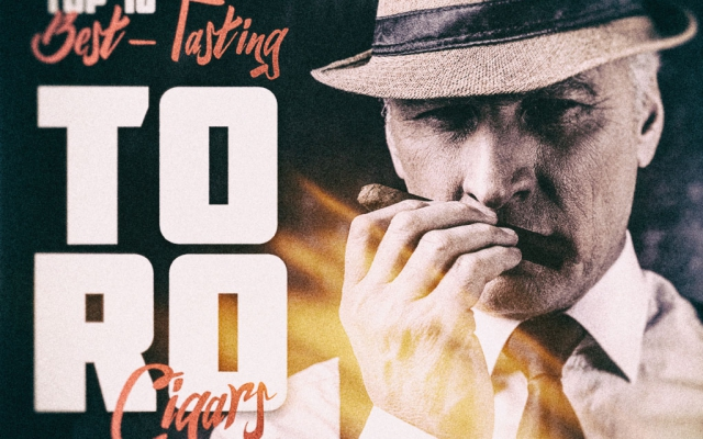2016 CA Report: Top 10 Best Tasting Toro Cigars