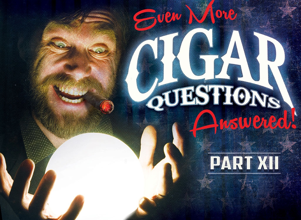 Even More Cigar Questions – Answered (Part XII)