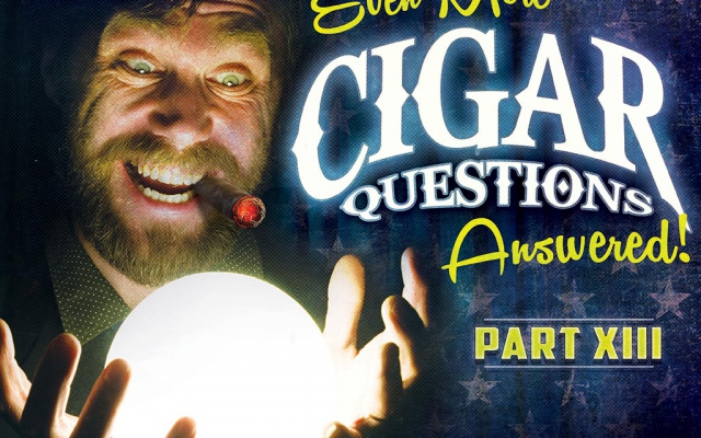 Even More Cigar Questions – Answered (Part XIII)