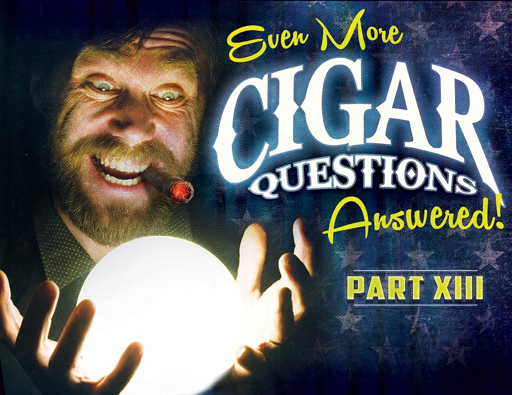 Cigar Questions and answers pt 13