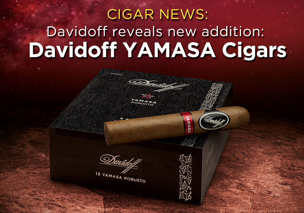 Davidoff Cigars Reveals New Davidoff Yamasá Cigar Range: A 20-Year Dream in the Making
