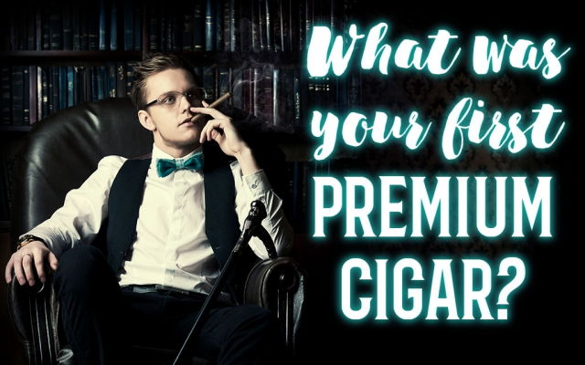Cigar Advisor Asks: What Was Your First Cigar?