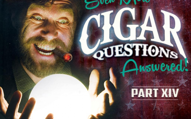 Still More Cigar Questions – Answered (Part XIV)