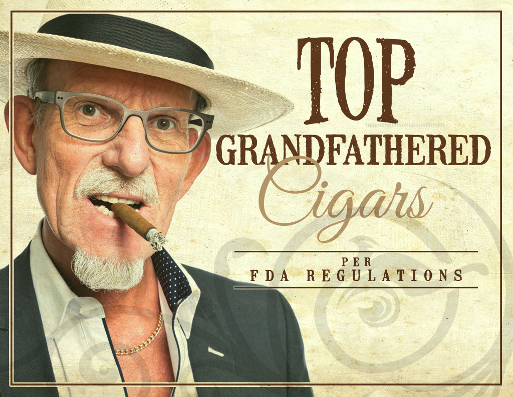 2016 CA Report: Top Grandfathered Cigars per FDA Cigar Regulations