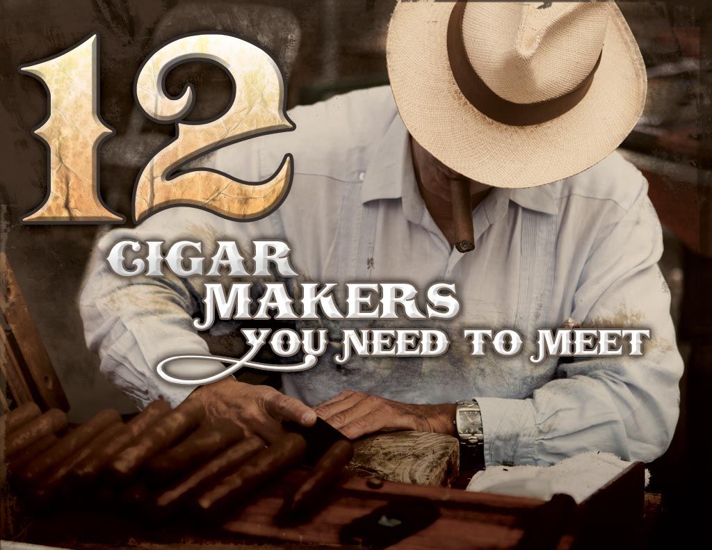 cigar makers you need to meet