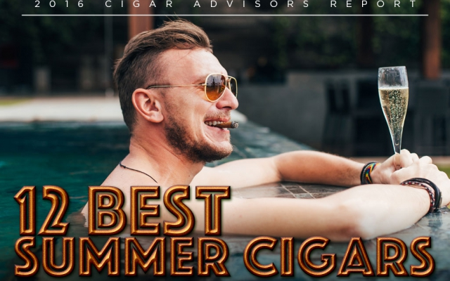 2016 CA Report: Our Top 12 Summer Cigars of 2016