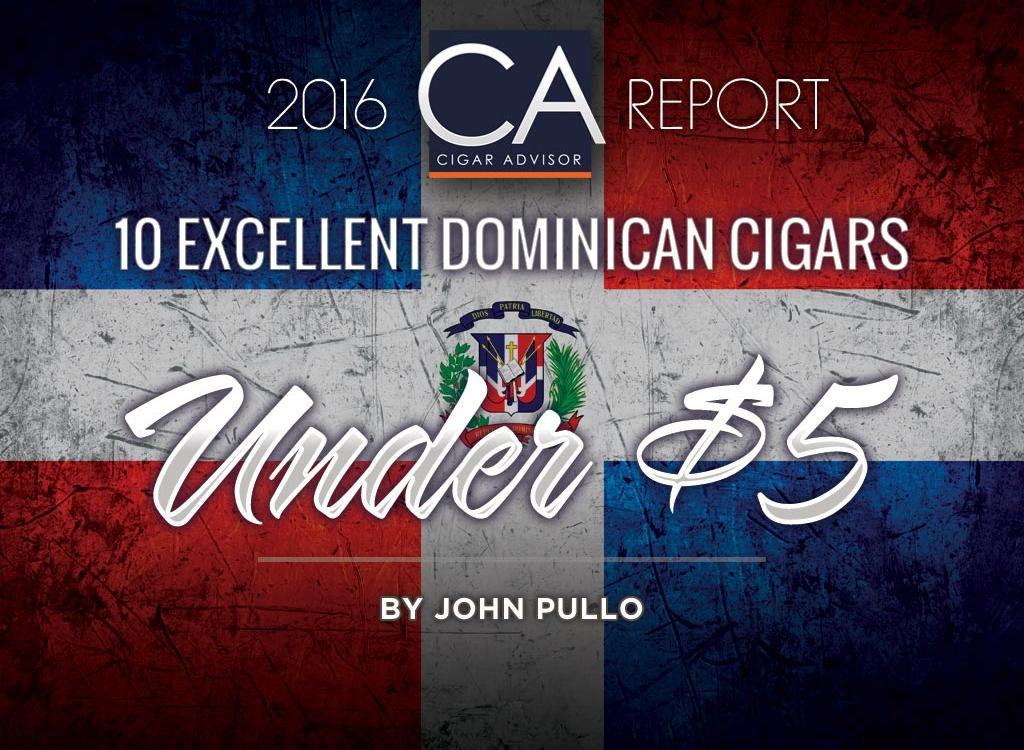 2016 CA Report: 10 Top Dominican Cigar Picks Under $5