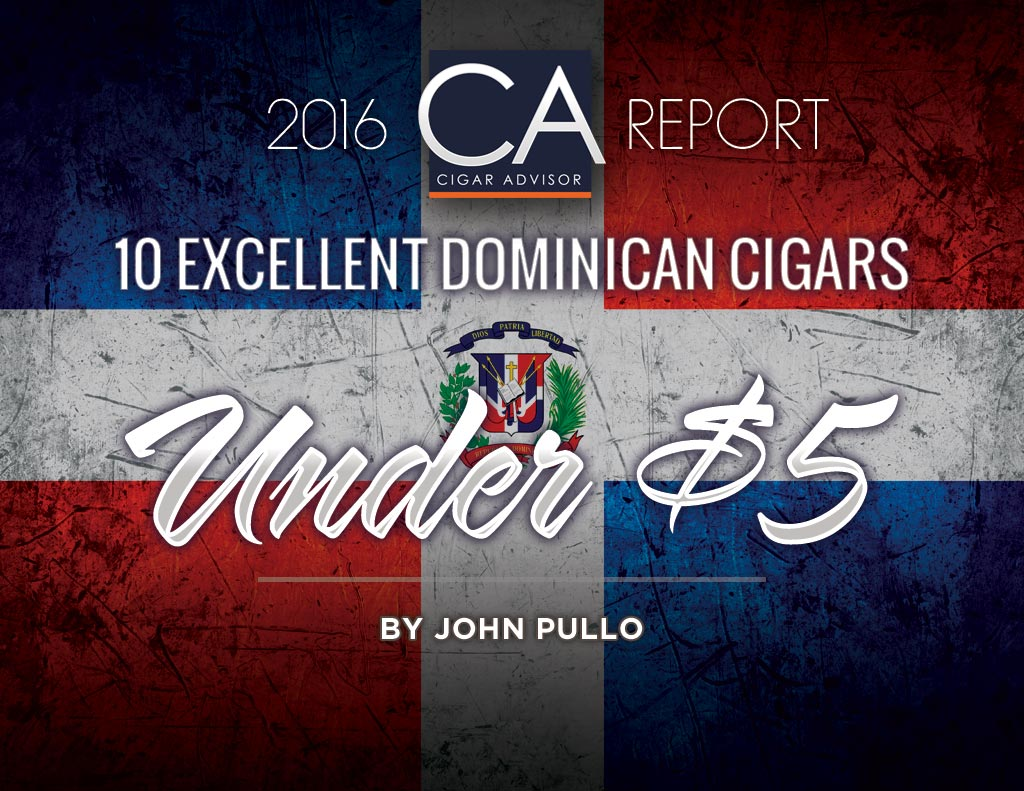 2016 CA Report: 10 Top Dominican Cigar Picks Under $5