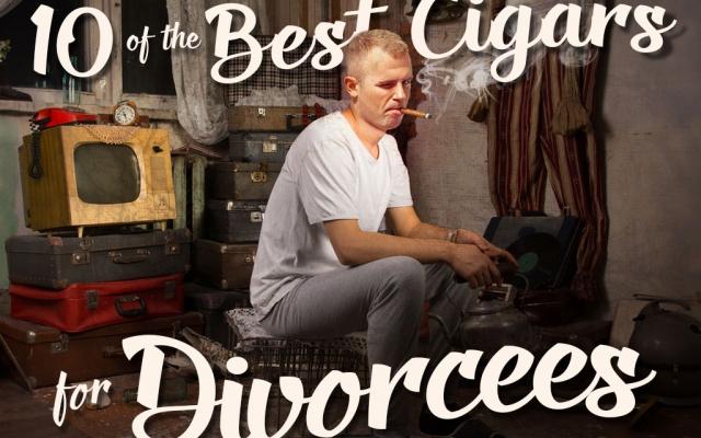 CA Report 2016: Ten Best Cigars for Celebrating Divorce
