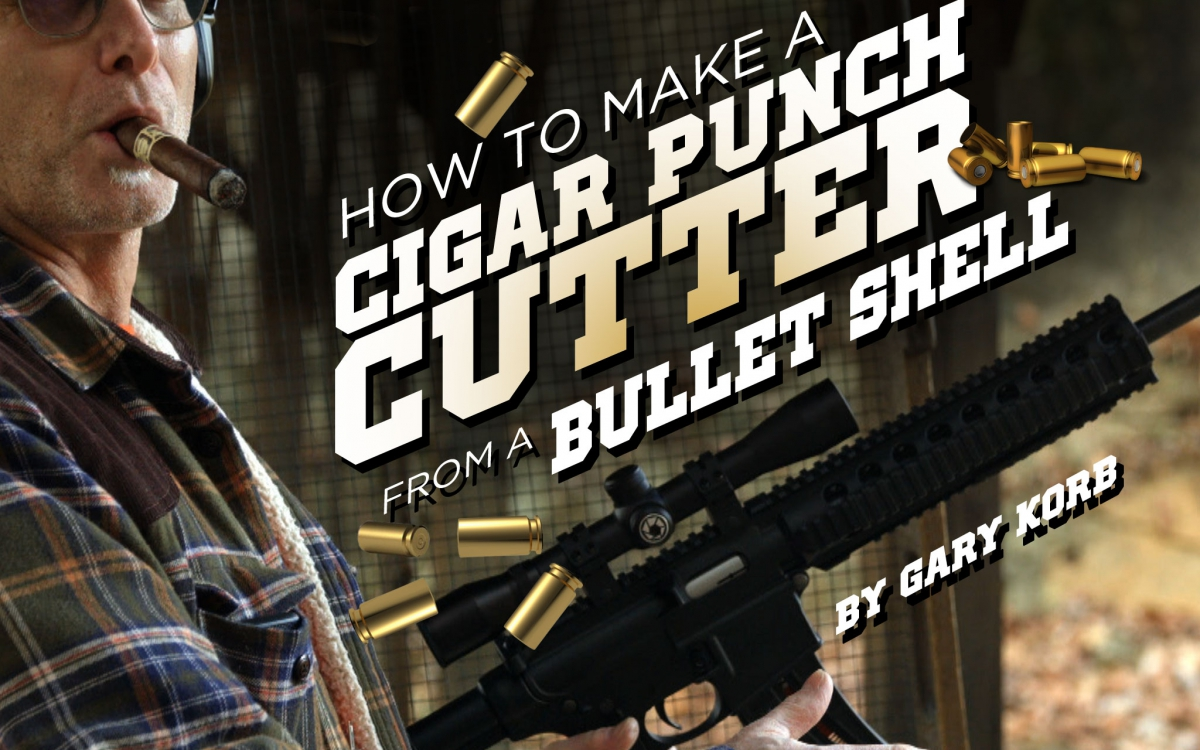 How to Make a Cigar Punch Cutter from a Bullet Shell