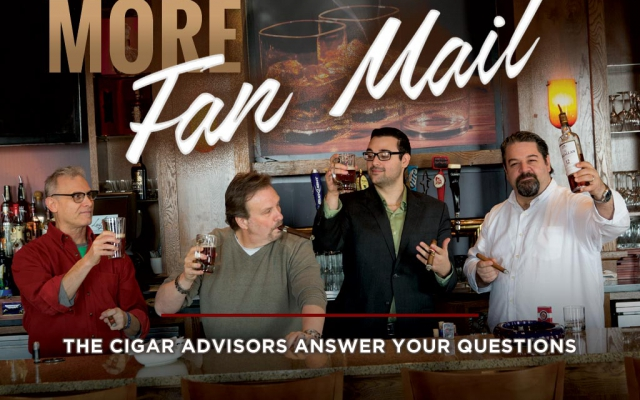 More Fan Mail: The Advisors Answer Your Cigar Questions