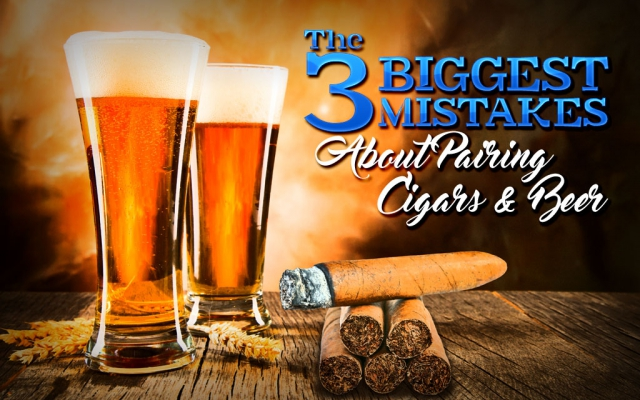 2016 CA Report: The 3 Biggest Mistakes of Pairing Cigars & Beer