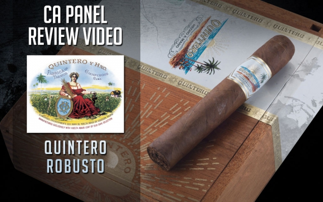 Cigar Advisor Panel: Quintero Cigar Review – Video