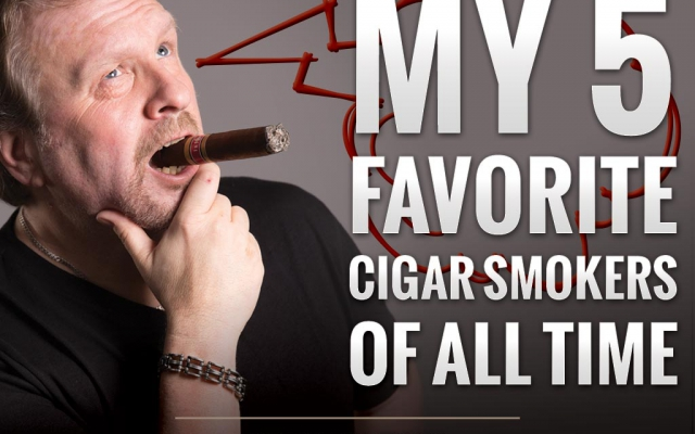 Top 5: My Favorite Famous Cigar Smokers of All Time
