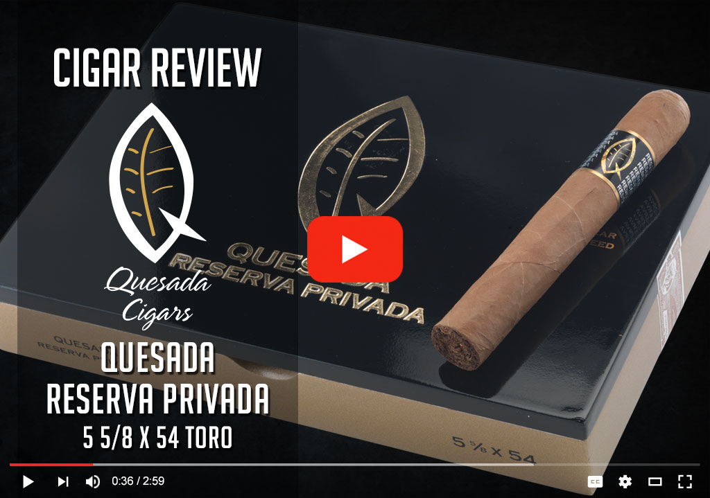 quesada reserva privada cigar review video cover