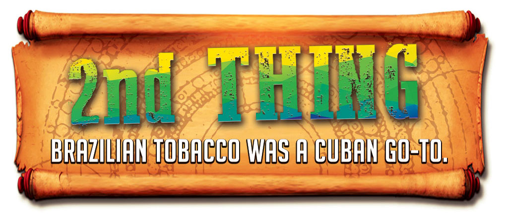 5 Things about Brazilian Tobacco 2
