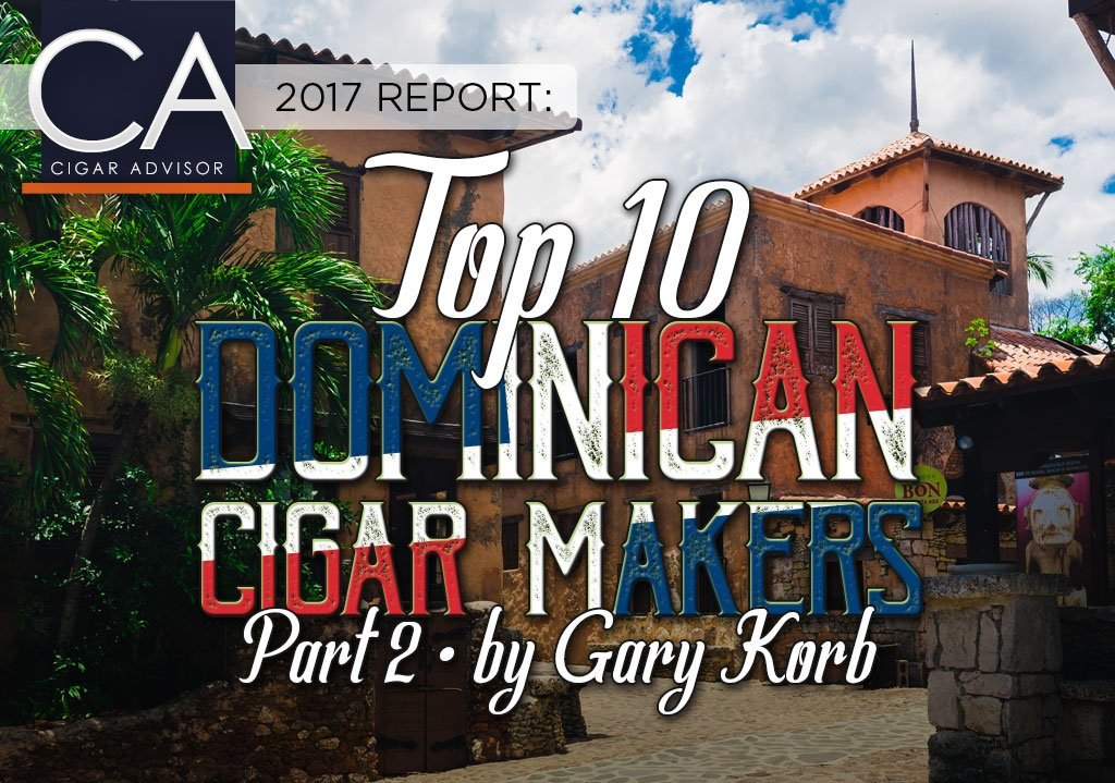 top 10 dominican cigar makers part 2