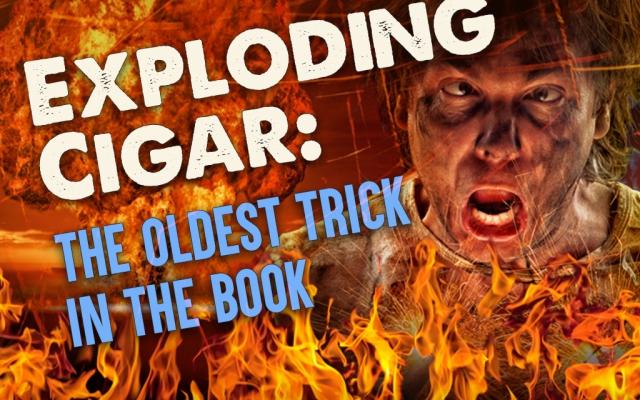 Exploding Cigar Trick