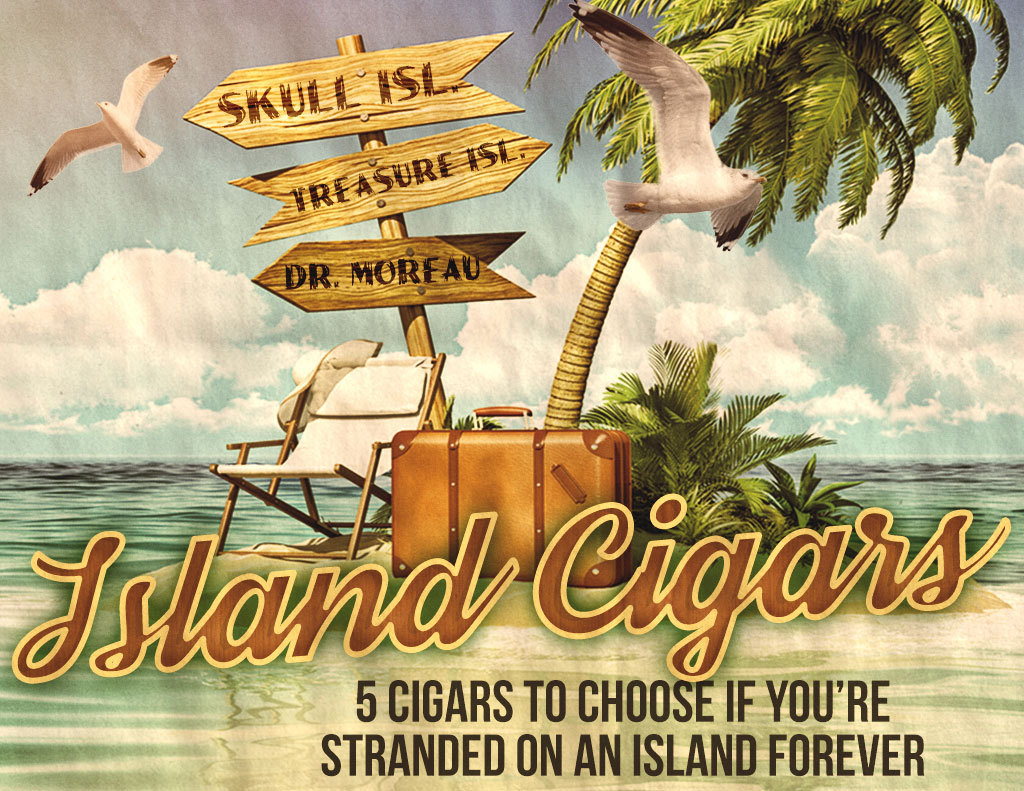 My Top 5 Desert Island Cigars