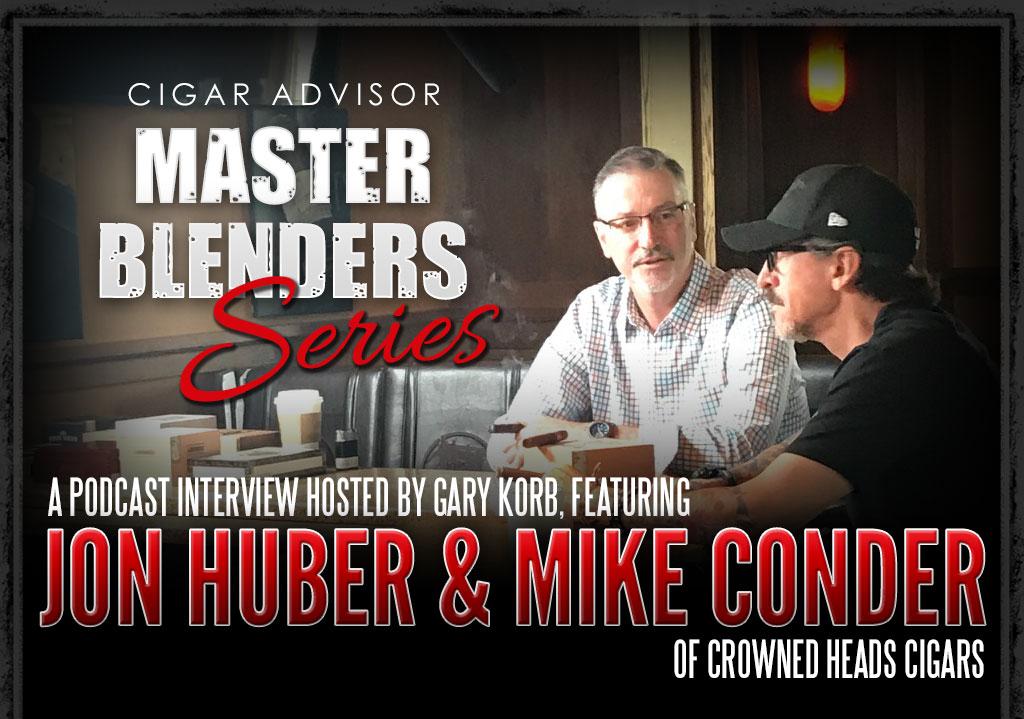 Master Blenders: Jon Huber & Mike Conder of Crowned Heads Cigars