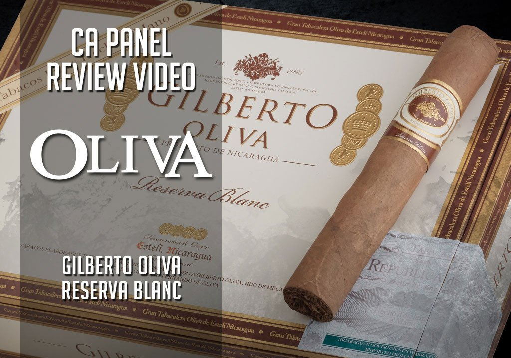 Cigar Advisor Panel: Gilberto Oliva Reserva Blanc Cigar Review – Video