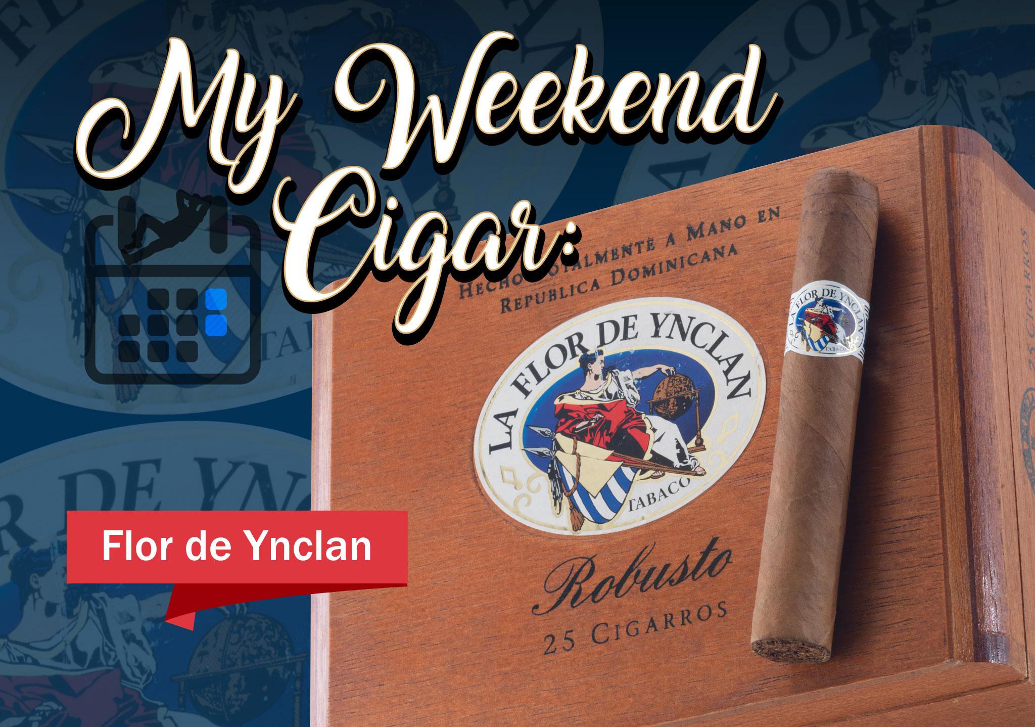 My Weekend Cigar – Oct. 9, 2017: La Flor De Ynclan