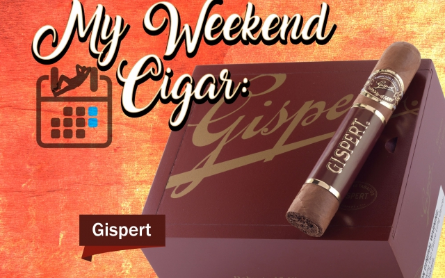 gispert cigars review my weekend cigar cover