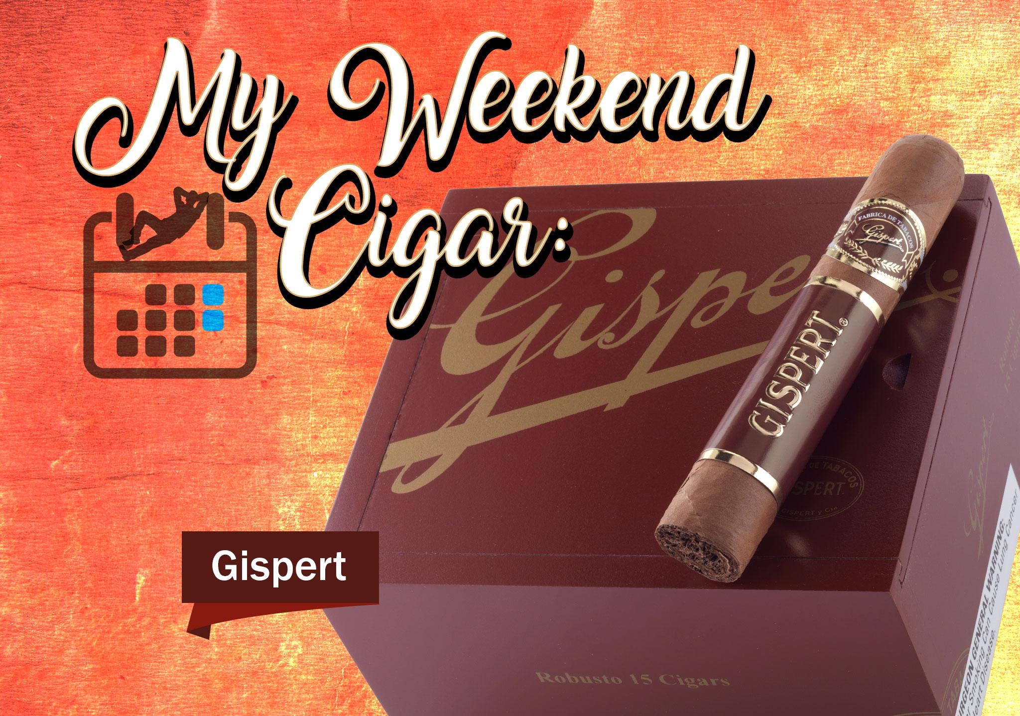 My Weekend Cigar – Oct. 16, 2017: Gispert