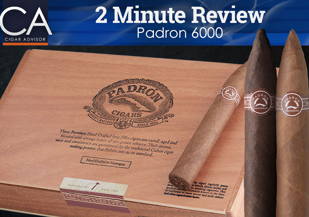 2 Minute Cigar Review: Padron 6000
