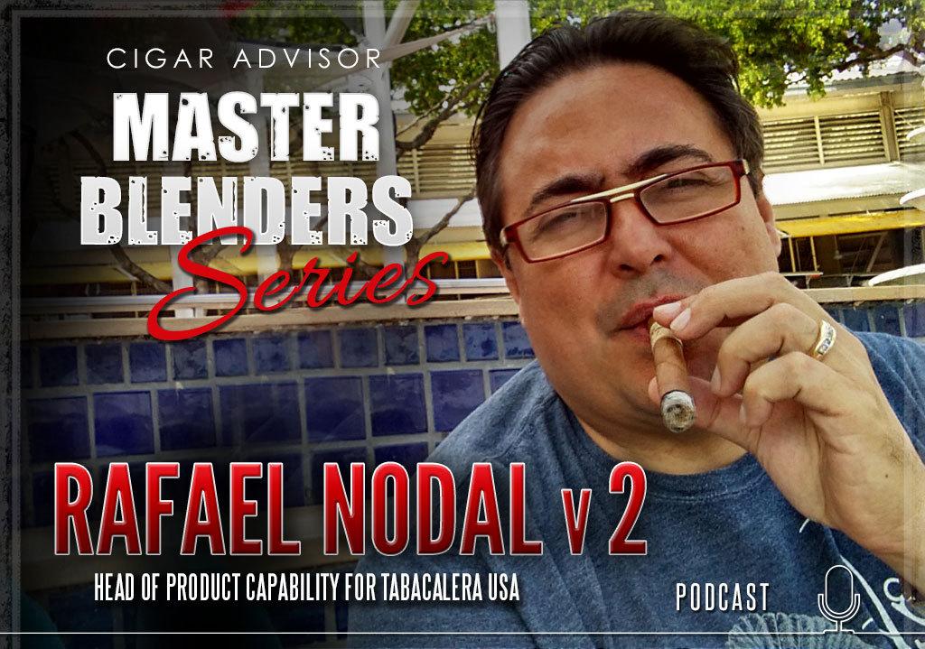 Master Blenders: Rafael Nodal of Boutique Blends Cigars/Altadis U.S.A