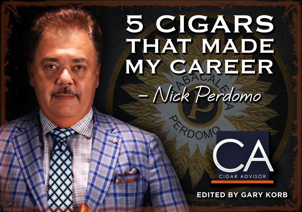 5 Cigars That Made My Career: Nick Perdomo