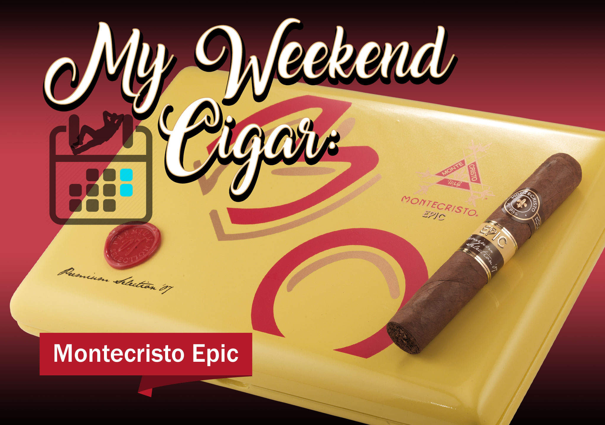 My Weekend Cigar – Dec. 4, 2017: Montecristo Epic