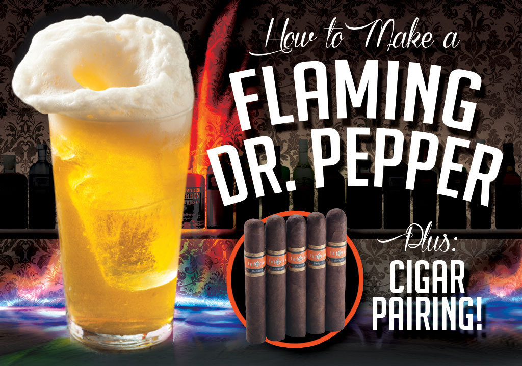 How to Make a Flaming Dr. Pepper Shot + Cigar Pairing Recommendation