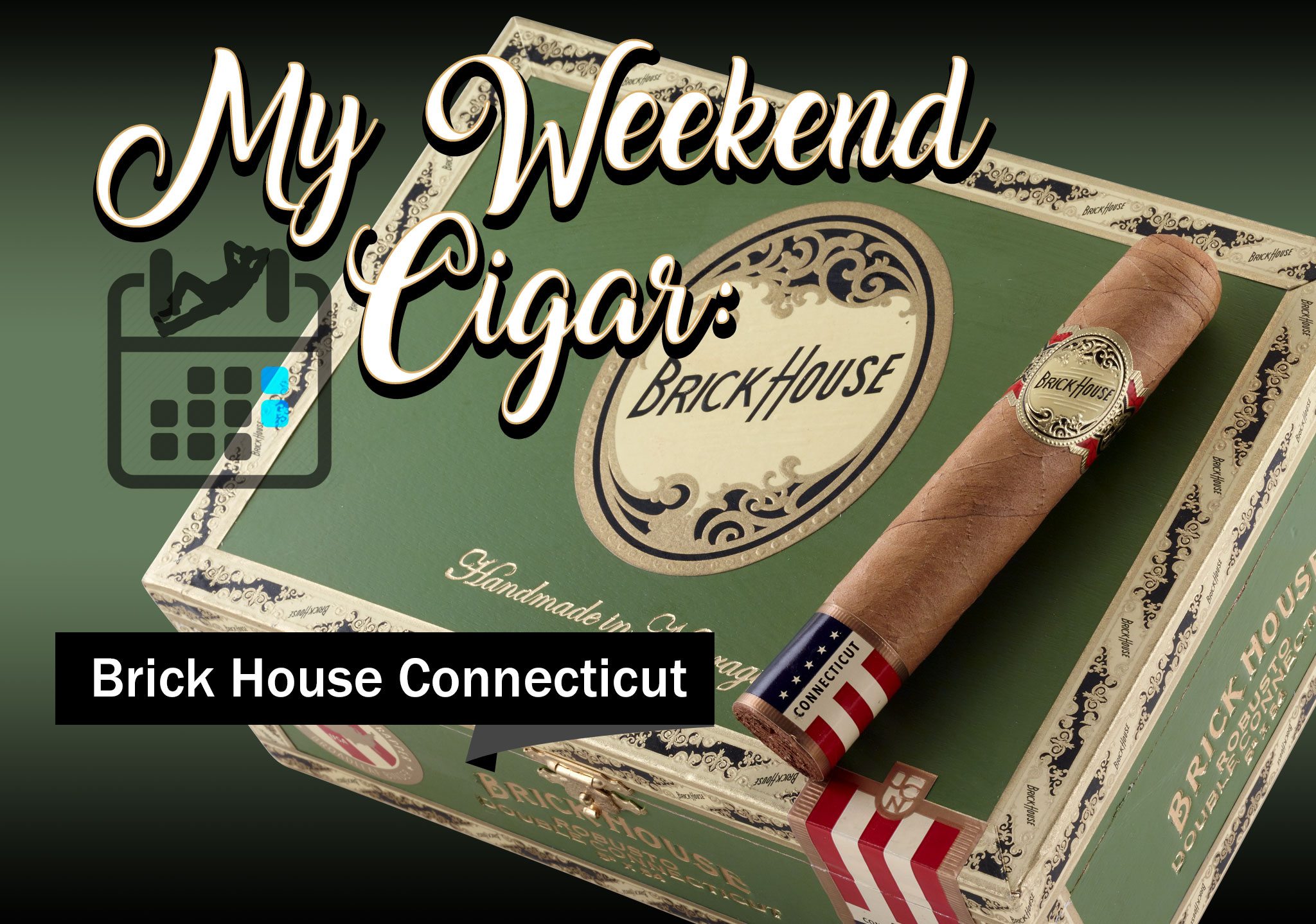 My Weekend Cigar: Jan. 8, 2018 – Brick House Connecticut