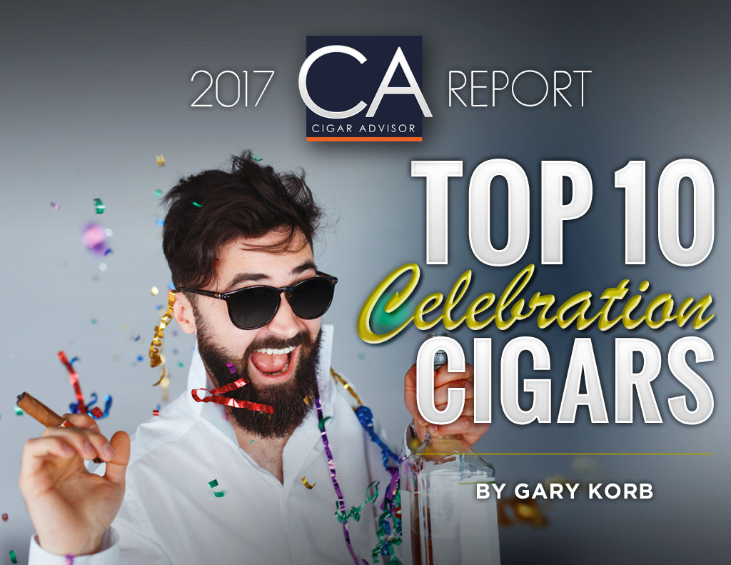 2017 CA Report: Top 10 Celebration Cigars for New Year's Eve