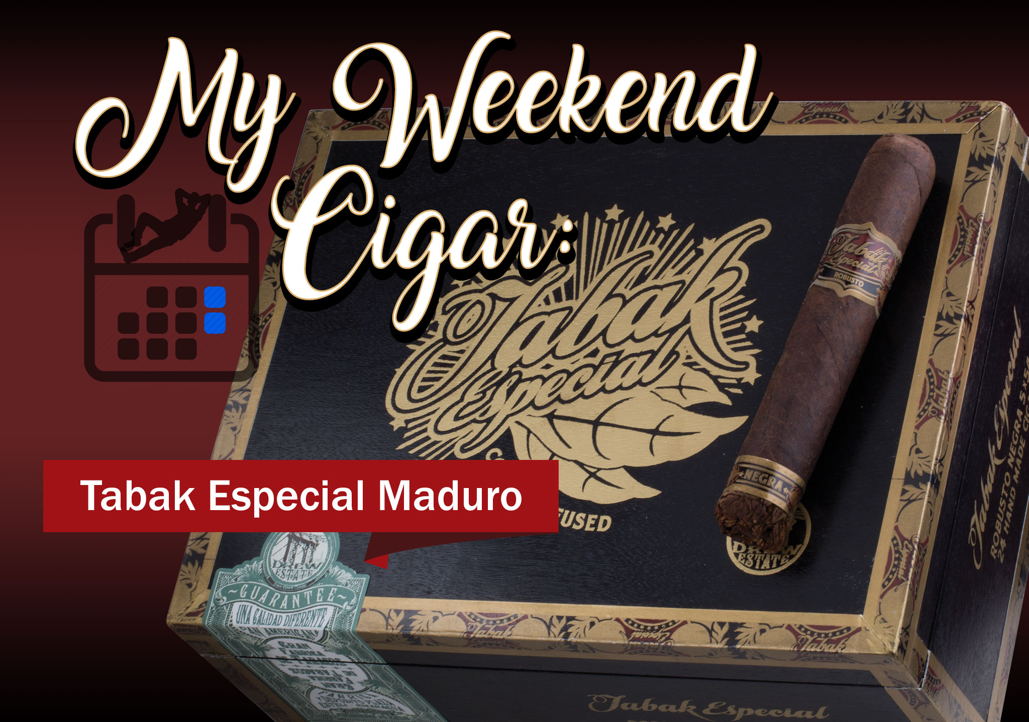 My Weekend Cigar: Jan. 15, 2018 – Tabak Especial Negra